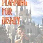 Planning for Disney–6 months out.