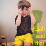 Elijah Said That.