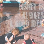Disney is Always a Good Idea.