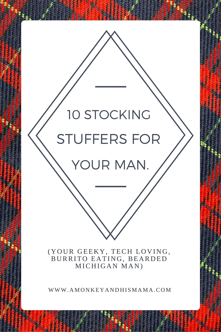 10 stocking stuffers for your man // www.amonkeyandhismama.com
