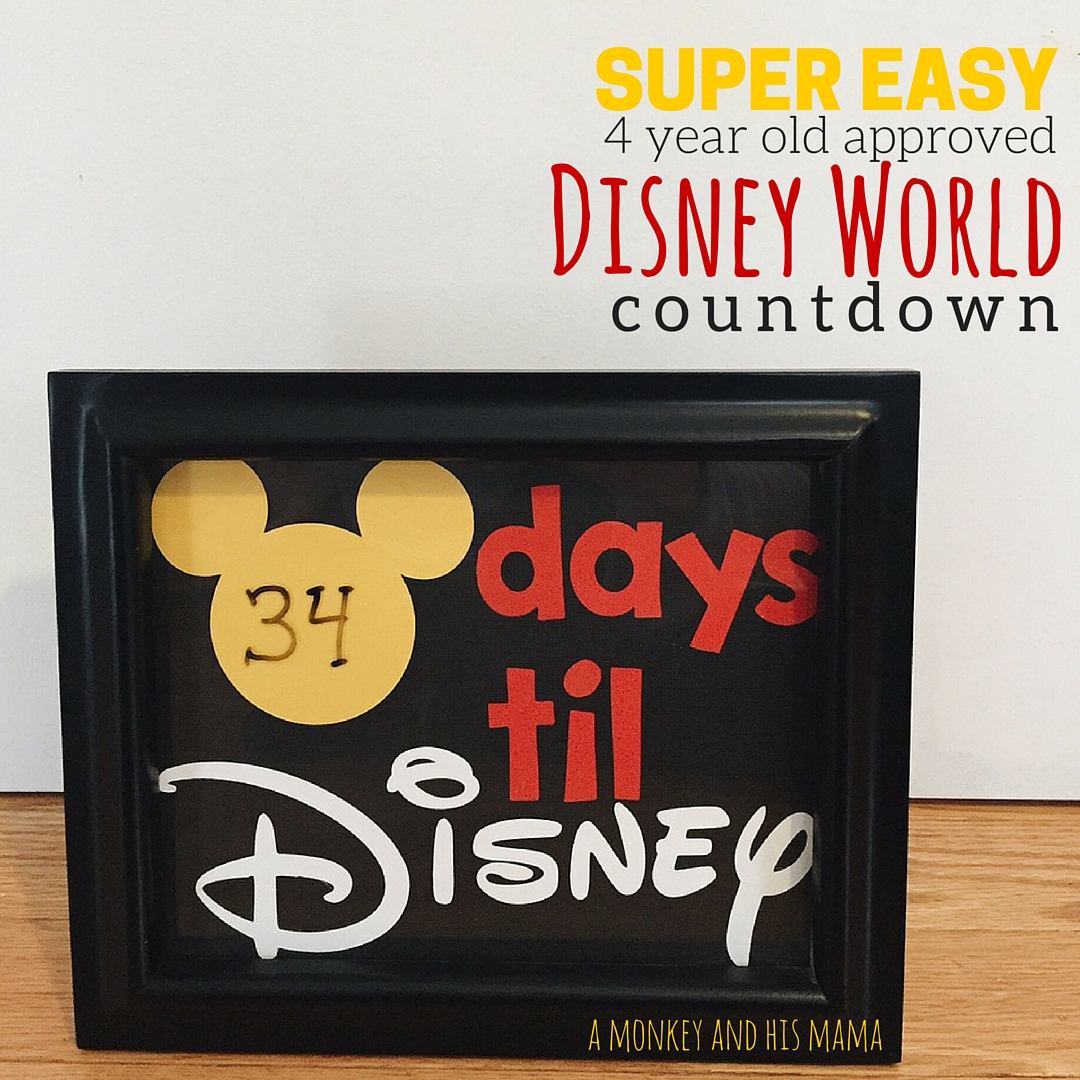 Easy 4 year old approved disney world countdown // a monkey and his mama