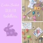 Easter Basket Ideas for Toddlers.