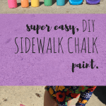 Easy DIY Sidewalk Chalk Paint.