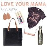 Love Your Mama, a Mother's Day Giveaway.