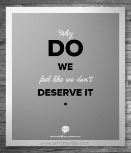 we do deserve it