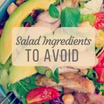 Salad Ingredients to Avoid