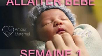 allaiter bébé semaine 1