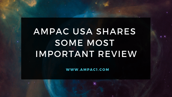 AMPAC USA Shares Some Most Important Review