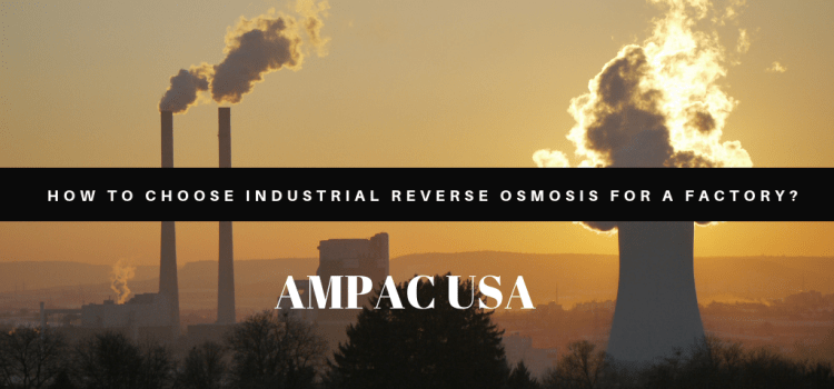 How To Choose Industrial Reverse Osmosis For A Factory