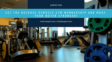 Get The Reverse Osmosis Gym Membership And Make Your Water Stronger!
