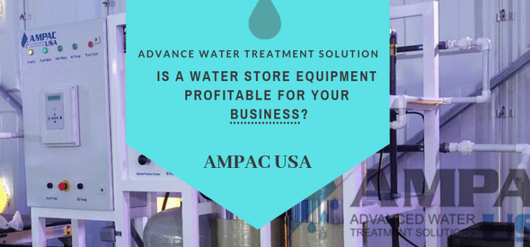 Is A Water Store Equipment Profitable For Your Business