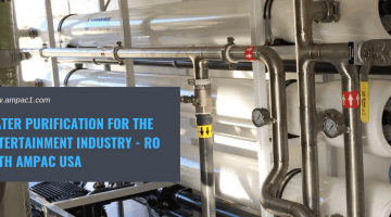 Water Purification For The Entertainment Industry - RO With AMPAC USA