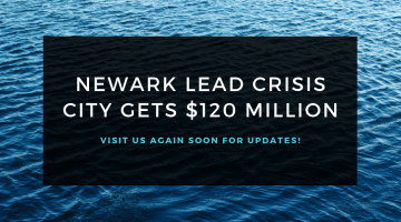 Newark Lead Crisis – City Gets $120 million