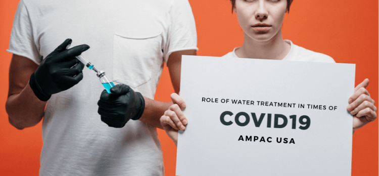 Role of Water Treatment in Times of COVID-19: AMPAC USA