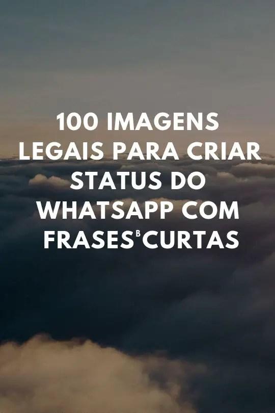 100 Imagens Legais Para Status Do Whatsapp Com Frases Curtas