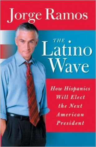The Latino Wave by Jorge Ramos