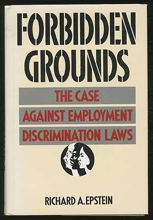Forbidden Grounds by Richard Epstein