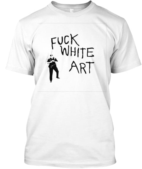 Fuck White Art