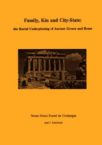 Family, Kin and City-State- the Racial Underpinning of Ancient Greece and Rome