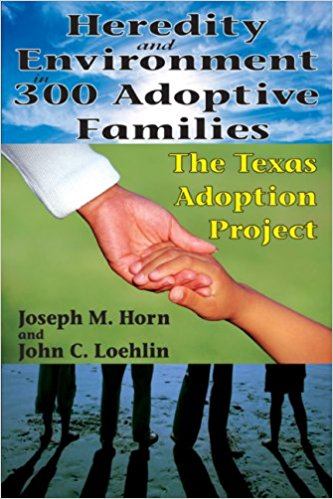 Heredity and Environment in 300 Adoptive Families by Joseph Horn and John Loehlin