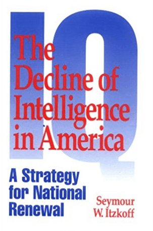 The Decline of Intelligence in America,by Seymour Itzkoff