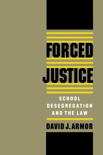 Forced Justice- School Desegregation and the Law, David Armor