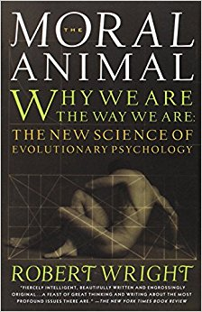 The Moral Animal- Evolutionary Psychology and Everyday Life, Robert Wright