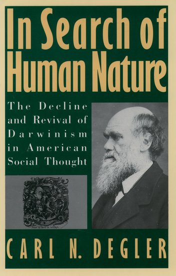 In Search of Human Nature, by Professor Carl Degler