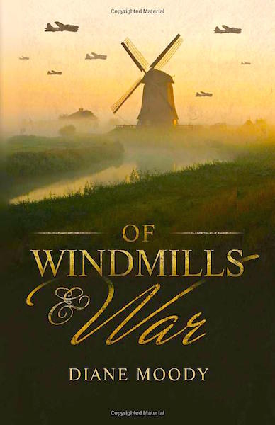Book: Of Windmills and War by Diane H. Moody