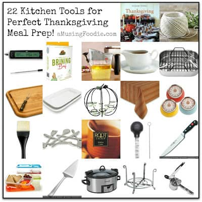 22 Kitchen Tools You Need To Make A Perfect Thanksgiving Dinner A Musing Foodie