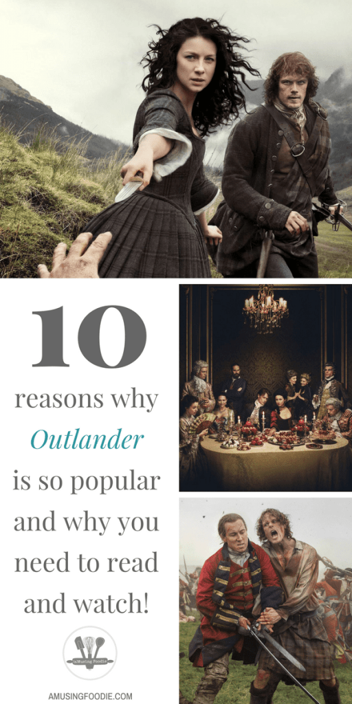 The 10 reasons why Outlander is so popular and why you should read the books and watch the series!