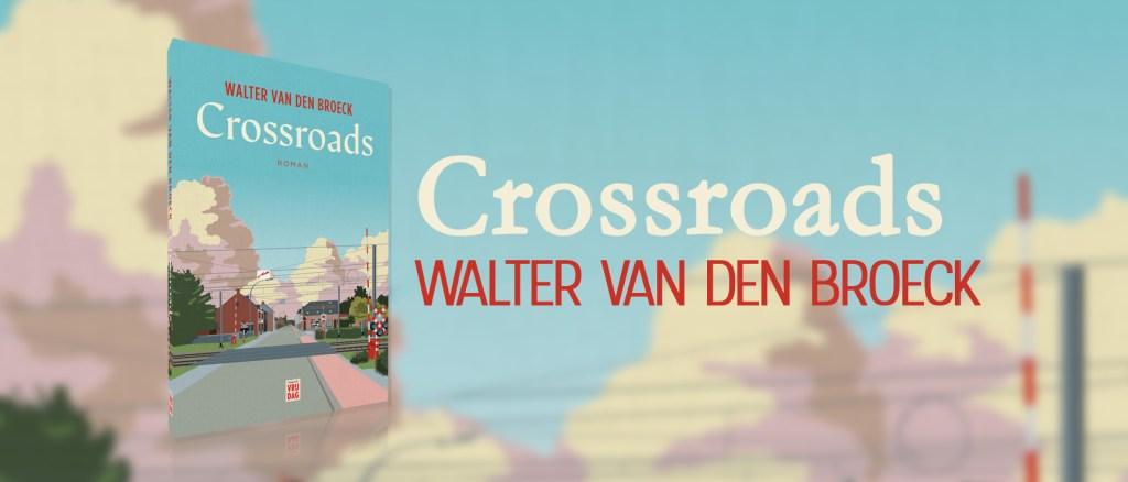 Crossroads - Walter van den Broeck