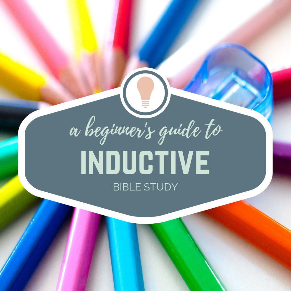 A Beginner S Guide To Inductive Bible Study