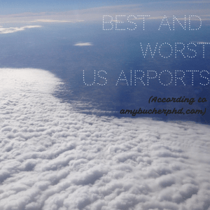 Best and WorstUS Airports