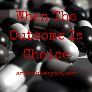 When The Outcome Is Choice