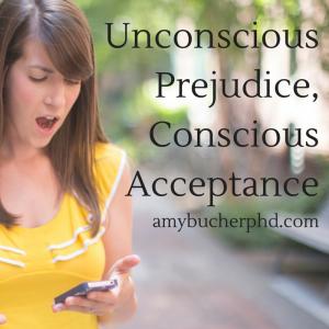 Unconscious Prejudice, Conscious