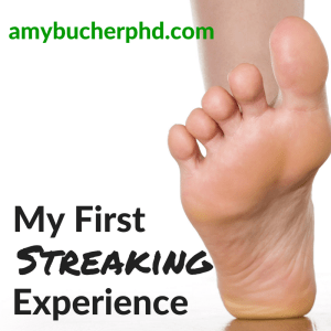 My First Streaking Experience