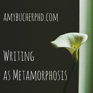 Writing as Metamorphosis