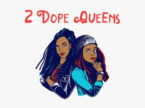 Check out the 2 Dope Queens podcast from WNYC.