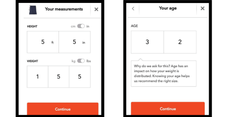 1. Enter basic measurements like height and weight. Note that you can enter each numeral using the keypad, which makes data entry easy. 2. They also ask your age, which is unusual for determining clothing sizes. That's why an explanation of why it's a question is so helpful to have.