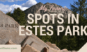 My favorite spots in Estes Park