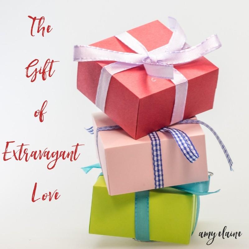 Experiencing Extravagant Love Everyday