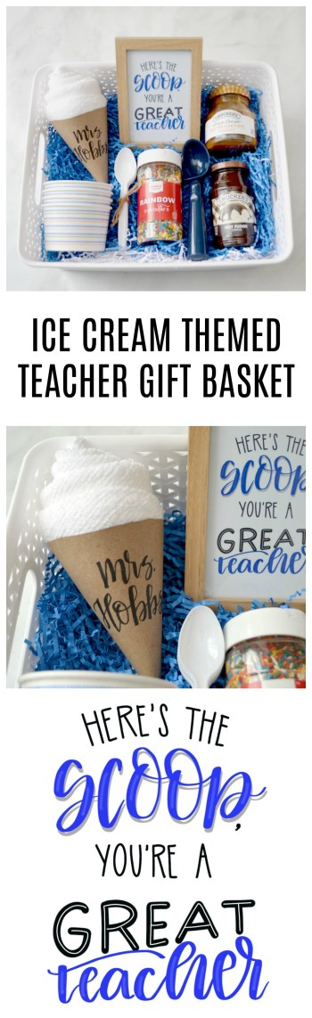 Ice Cream Themed Teacher Gift Basket