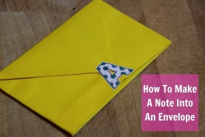 How To Make An Envelope Out Of A Note Using One Piece of Paper