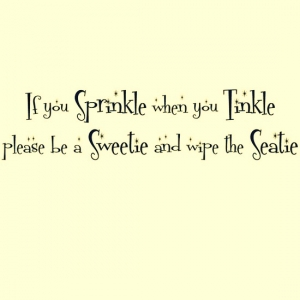 Sprinkle Tinkle quote