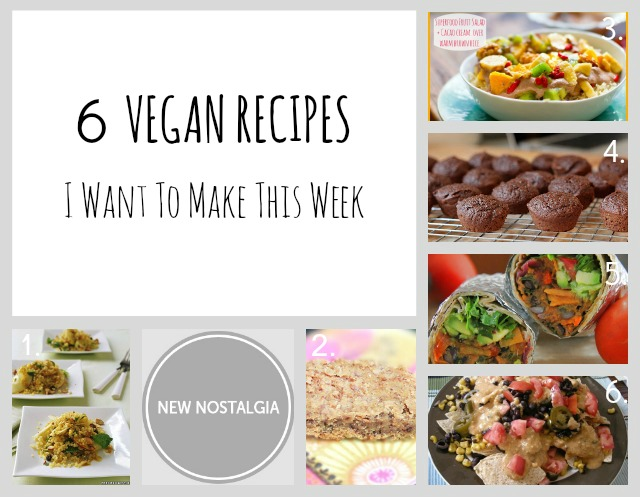 6 vegan recipes for this week