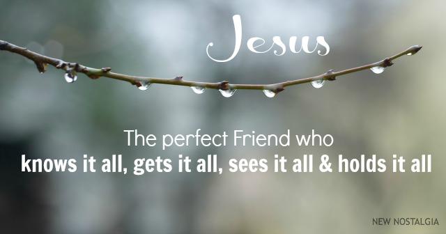 Jesus- the perfect friend
