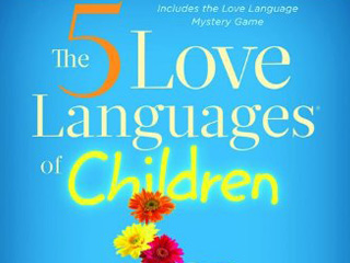 Learning The Love Languages Of Children & Teens