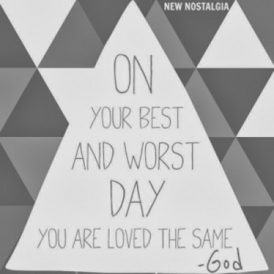 God loves you on your best and worst day sign