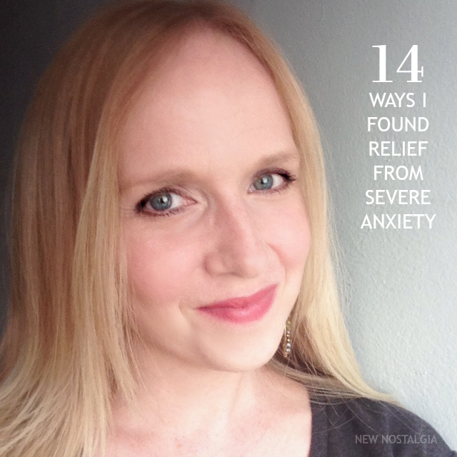 14 Ways I Found Relief From Severe Anxiety